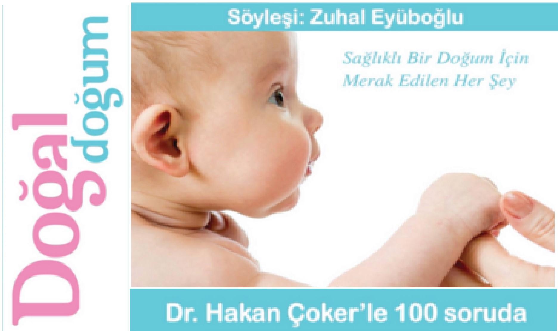 Dr.Hakan Çoker Çoker'le 100 Soruda Doğal Doğum kitabı çıktı